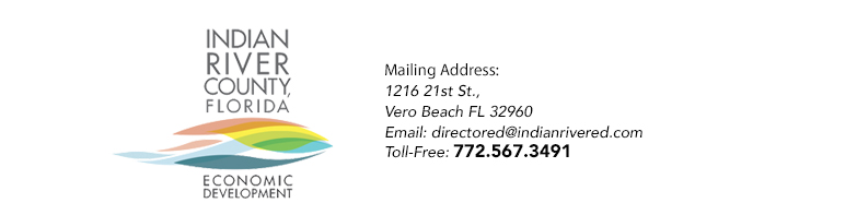Indian River County, FL Economic Development | 1216 21st St. Vero Beach FL 32960 | directored@indianrivered.com | 772.567.3491